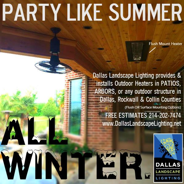 Outdoor Heaters Installed By Dallas Landscape Lighting Keep The Party Going  Out On The Patio All