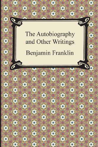 The Autobiography and Other Writings by Benjamin Franklin http://amzn.to/2m0yUg1