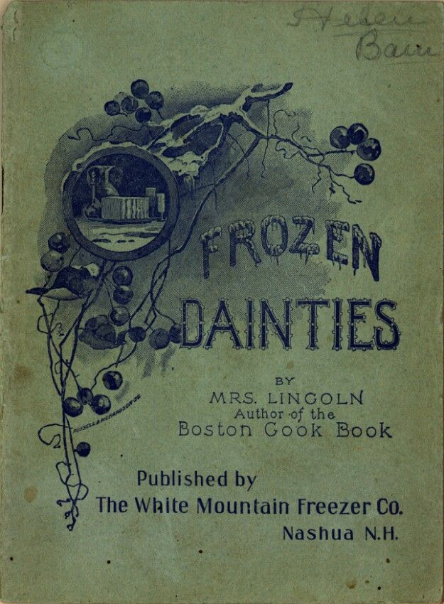 Frozen Dainties By Mrs. D. A. Lincoln - (1899) - (repository.duke)