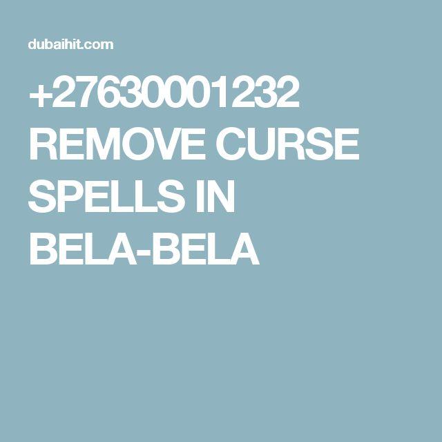 +27630001232 REMOVE CURSE SPELLS IN BELA-BELA