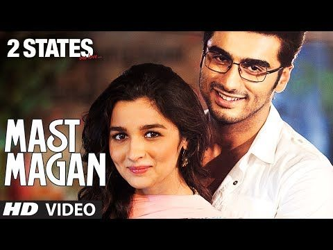 Mast Magan 2 States Video Song by Arijit Singh | Arjun Kapoor, Alia Bhatt - YouTube