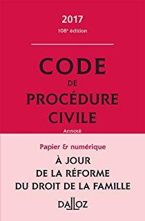 Code de procédure civile 2017 - 108e éd.