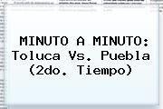 http://tecnoautos.com/wp-content/uploads/imagenes/tendencias/thumbs/minuto-a-minuto-toluca-vs-puebla-2do-tiempo.jpg Puebla Vs Toluca. MINUTO A MINUTO: Toluca vs. Puebla (2do. tiempo), Enlaces, Imágenes, Videos y Tweets - http://tecnoautos.com/actualidad/puebla-vs-toluca-minuto-a-minuto-toluca-vs-puebla-2do-tiempo/