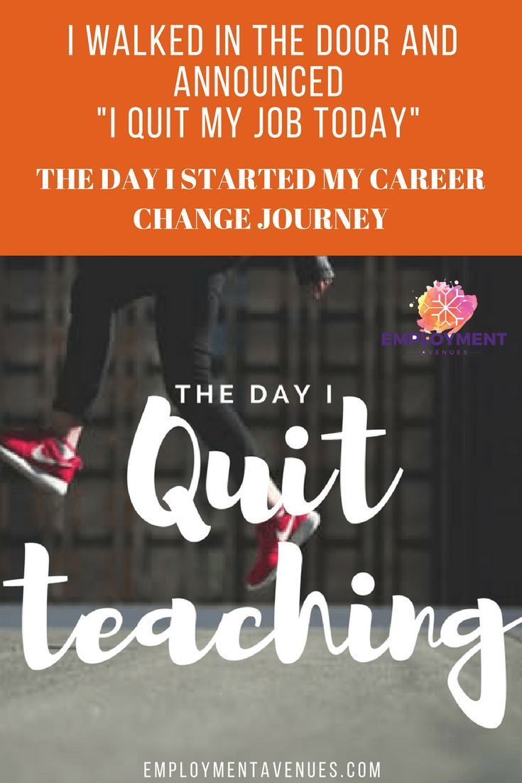 "Ever wanted to walk in the door and announce ""I quit.""  I hated teaching, hated the classroom, the principal and needed a new career.  Read all about my career change here."