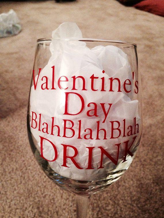 Valentine S Day Blah Blah Blah Wine Glass Funny Things And Humor