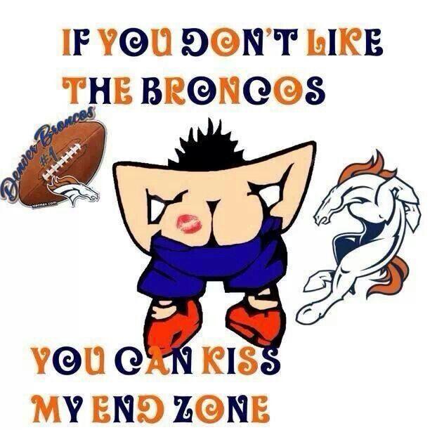 Denver Bronco Haters | Pin by Marcia Klingson on Denver Broncos | Pinterest