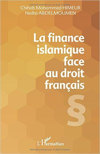 La finance islamique face au droit français - Nedra Abdelmoumen, Chihab Mohammed Himeur