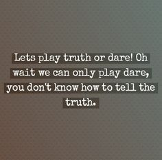 I Hate Liars Quotes Tumblr Truths quotes, drama quotes,
