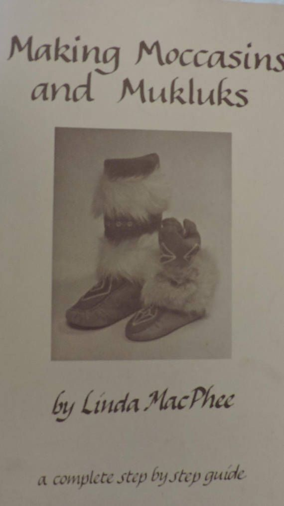 Making Moccasins and Mukluks Step by Step Instruction Boook by