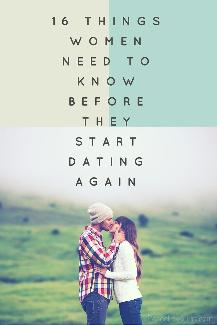 16 Things women need to know before they start dating again
