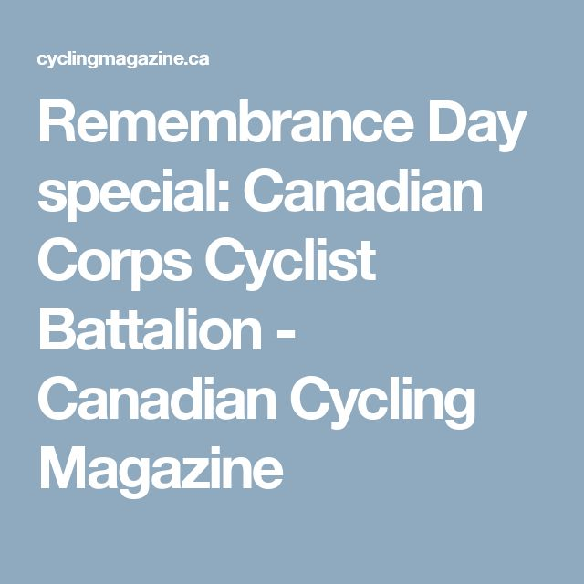 Remembrance Day special: Canadian Corps Cyclist Battalion - Canadian Cycling Magazine