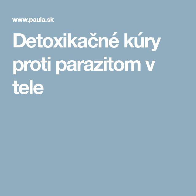Detoxikačné kúry proti parazitom v tele