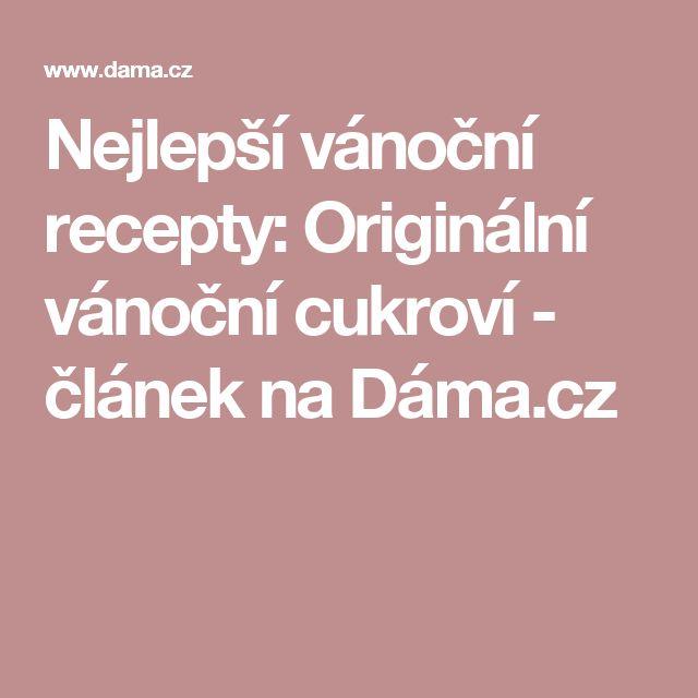 Nejlepší vánoční recepty: Originální vánoční cukroví - článek na Dáma.cz