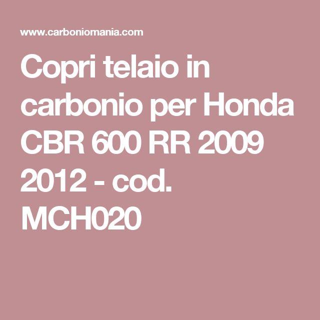 Copri telaio in carbonio per Honda CBR 600 RR 2009 2012 - cod. MCH020