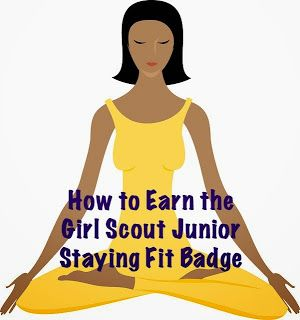 How to Earn Junior Girl Scout Badges: How to Earn the Junior Staying Fit Badge (Agent of Change)