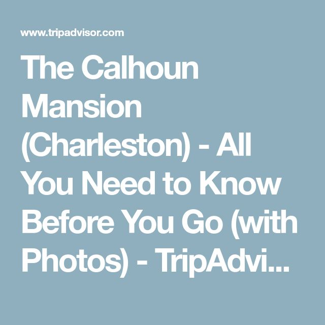 The Calhoun Mansion (Charleston) - All You Need to Know Before You Go (with Photos) - TripAdvisor