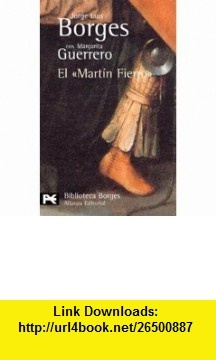 El Mart�n Fierro (9788420638256) Jorge Luis Borges, Jorge Luis Borges , ISBN-10: 8420638250  , ISBN-13: 978-8420638256 ,  , tutorials , pdf , ebook , torrent , downloads , rapidshare , filesonic , hotfile , megaupload , fileserve