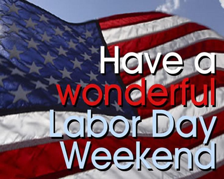 have a metal labor dayweekend | Have a Wonderful Labor Day Weekend