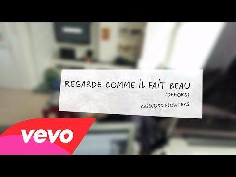 ▶ Casseurs Flowters - 15h02 - Regarde comme il fait beau (dehors) ft. Orelsan, Gringe - YouTube