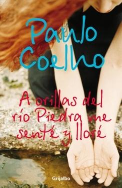 A orillas del río Piedra me senté y lloré de Paulo Coelho (2007)