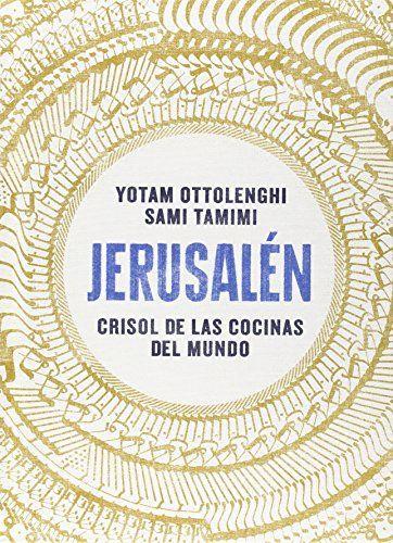 Jerusalén. Crisol De Las Cocinas Del Mundo (Salamandra Fun & Food) de Yotam Ottolenghi http://www.amazon.es/dp/8416295018/ref=cm_sw_r_pi_dp_V7grwb1NNBRTW