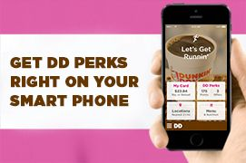 Download the Dunkin' app for your smart phone