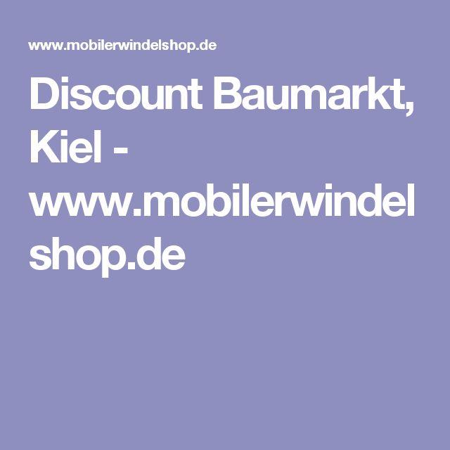 Discount Baumarkt, Kiel - www.mobilerwindelshop.de