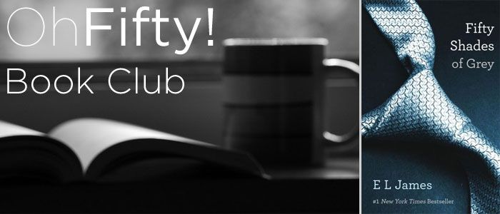 Don't forget to joins us for the Oh Fifty Book Club! This week we will be reviewing the now infamous Chapter 8 of Fifty Shades of Grey, our first book club selection. Every Sunday, book club hosts post one chapter review complete with a summary, significant quotes, general discussion questions and more. Experience the books like never bef...