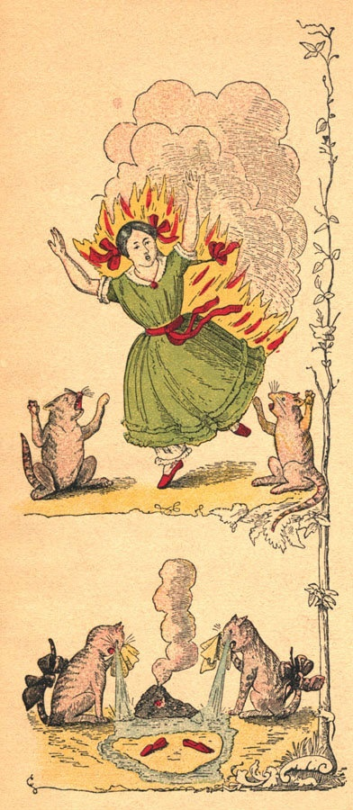 """Please, dear, DO NOT SET YOURSELF ON FIRE... you will make the kitties sad!   Der Struwwelpeter: """"Harriet and the Matches""""."""
