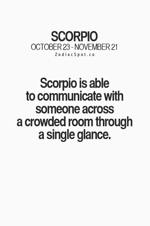 scorpio is able to communicate with someone across a crowded room through a single glance