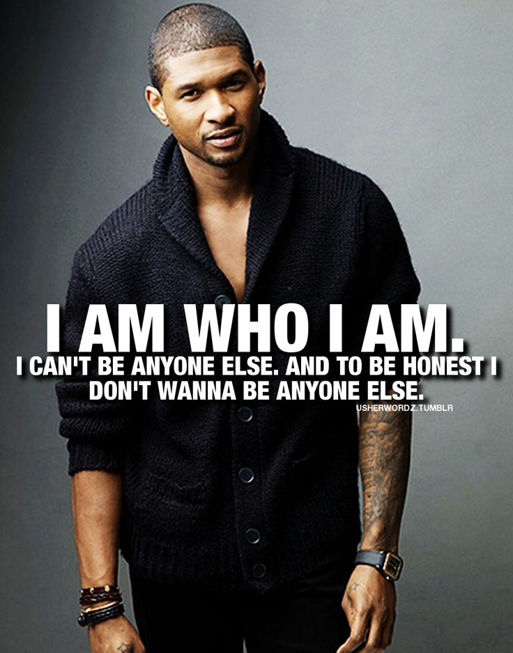 ♥@nn@b£|¥♥ I am who I am usher quotes