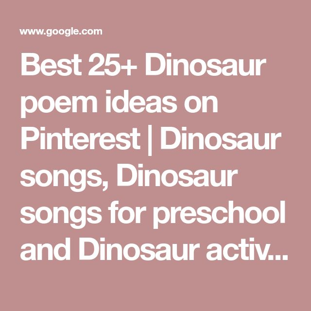 The 25+ best Dinosaur poem ideas on Pinterest | Dinosaur songs ...