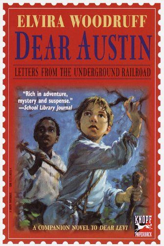 Dear Austin: Letters from the Underground Railroad by Elvira Woodruff Book Level: 5.2/970L AR Points: 3.0 144 pages $6.99