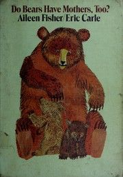 Do bears have mothers too? by Aileen Lucia Fisher - ANIMAL YOUNG (POEMS)