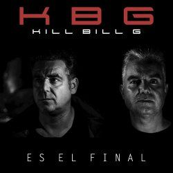 Kill Bill G - Es El Final (2017) [Single]