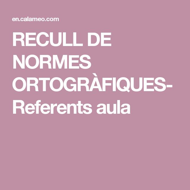 RECULL DE NORMES ORTOGRÀFIQUES- Referents aula