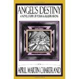 Angel's Destiny: A Novel Story of Poems & Illustrations (Paperback)By April Martin Chartrand
