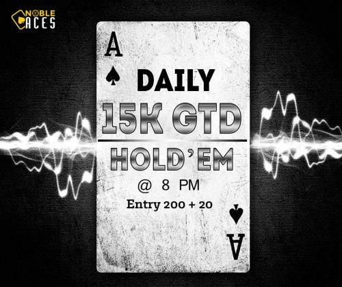 Daily 15K GTD Hold'em at 8 PM. Entry: 200+20. Unlimited Re-buys and Single Add-on allowed  ‪#‎NobleAces‬ ‪#‎OnlinePoker‬