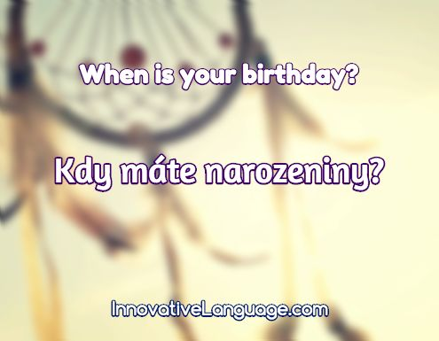 Kdy máte narozeniny? is When is your birthday? in Czech. Click here to get FREE audio by a native speaker: http://www.czechclass101.com/czech-vocabulary-lists/top-15-questions-you-should-know-for-conversations #czech #learnczech #czechclass101 #czechrepublic