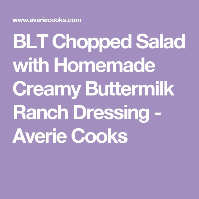 BLT Chopped Salad with Homemade Creamy Buttermilk Ranch Dressing ...