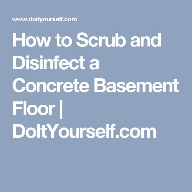 How to Scrub and Disinfect a Concrete Basement Floor | DoItYourself.com