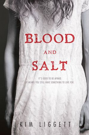 BLOOD AND SALT by Kim Liggett -- Romeo and Juliet meets Children of the Corn in this one-of-a-kind romantic horror.