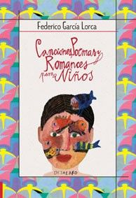 """""""Canciones, Poemas y Romances para niños"""" (Federico García Lorca)"""