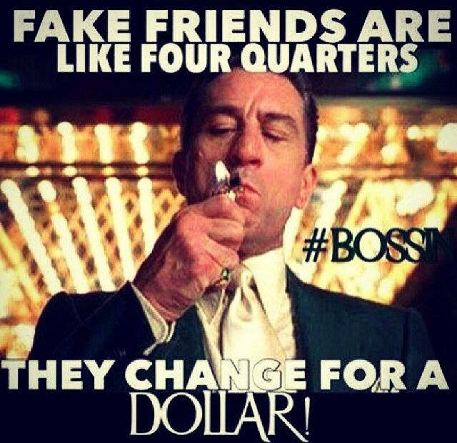 Fake Friends Are Like Four Quarters..They Change For A