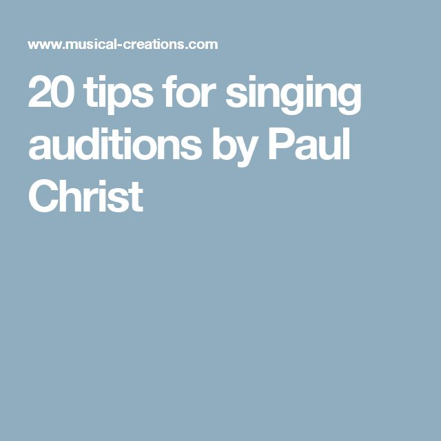 20 tips for singing auditions by Paul Christ