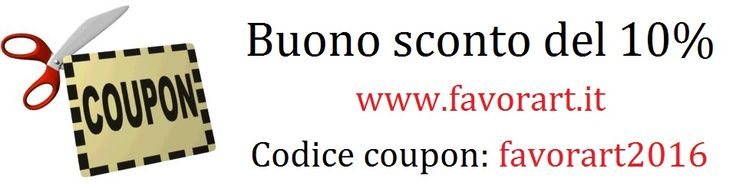 Sono arrivati i coupon su favorart.it fai la tua spesa e digita il buono sconto! Buon acquisto!