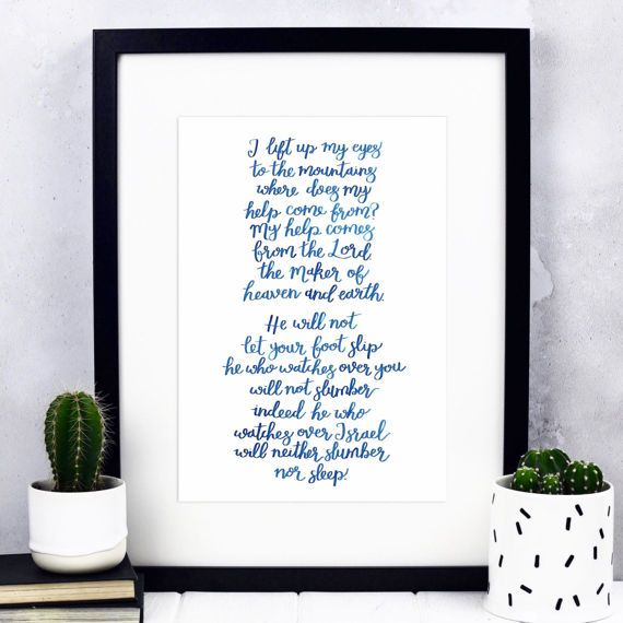 I Lift My Eyes To The Mountains Psalm 121:1-4  A4 Print