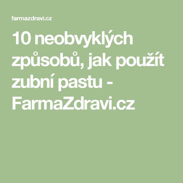 10 neobvyklých způsobů, jak použít zubní pastu - FarmaZdravi.cz