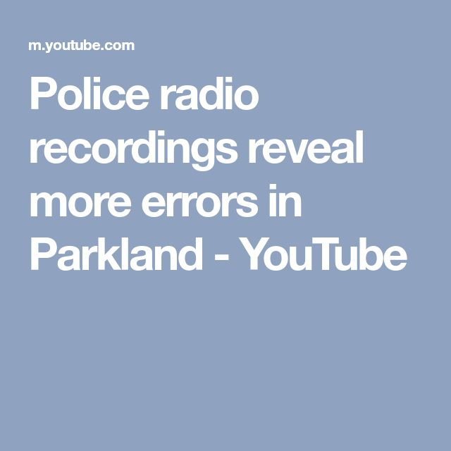 Police radio recordings reveal more errors in Parkland - YouTube