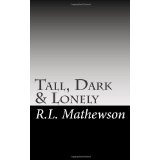 Tall, Dark & Lonely: A Pyte Series Novel (Paperback)By R.L. Mathewson